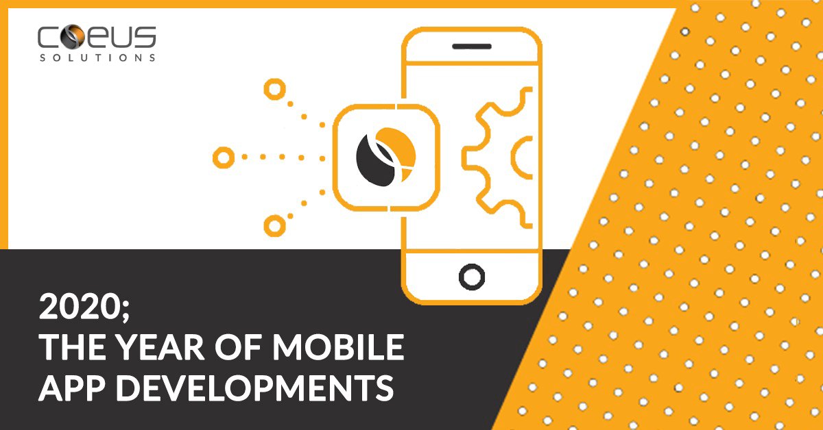 2020 The Year of Mobile App Developments